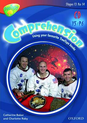 Oxford Reading Tree: Y5/P6: TreeTops Comprehension: CD-ROM: Unlimited User Licence by Catherine Baker, Charlotte Raby