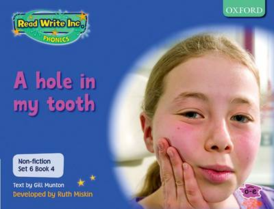Read Write Inc. Phonics: Non-fiction Set 6 (Blue): A hole in my tooth - Book 4 by Gill Munton, Ruth Miskin