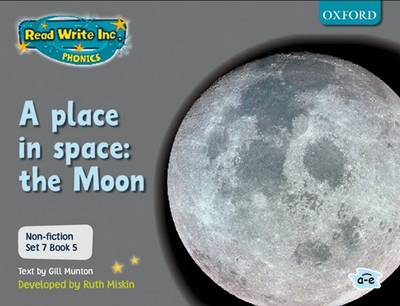 Read Write Inc. Phonics: Non-fiction Set 7 (Grey): A place in space: the moon - Book 5 by Gill Munton, Ruth Miskin
