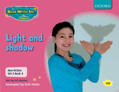 Read Write Inc. Phonics: Non-fiction Set 3 (Pink): Light and shadow by Gill Munton, Ruth Miskin
