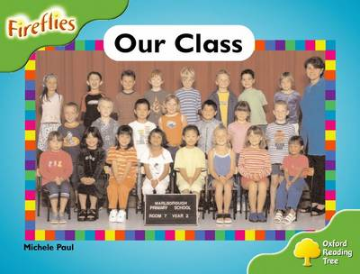 Oxford Reading Tree: Level 2: Fireflies: Our Class by Michele Paul