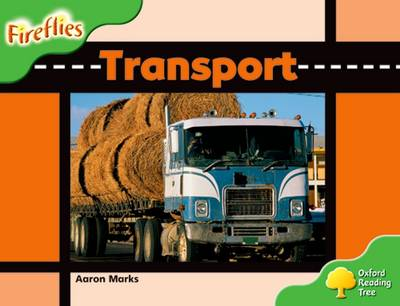 Oxford Reading Tree: Level 2: Fireflies: Transport by Aaron Marks