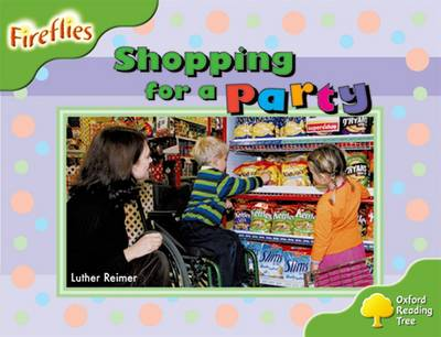 Oxford Reading Tree: Level 2: Fireflies: Shopping for a Party by Luther Reimer