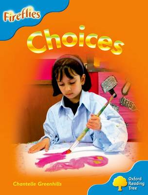 Oxford Reading Tree: Level 3: Fireflies: Choices by Chantelle Greenhills
