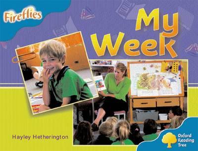 Oxford Reading Tree: Level 3: Fireflies: My Week by Hayley Hetherington