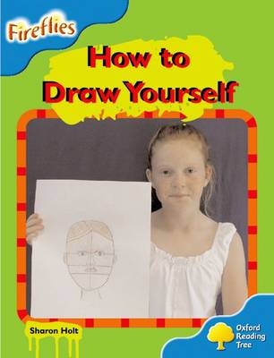 Oxford Reading Tree: Level 3: Fireflies: How to Draw Yourself by Sharon Holt
