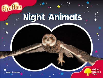 Oxford Reading Tree: Level 4: Fireflies: Night Animals by Nash Kramer, Thelma Page, Liz Miles, Gill Howell