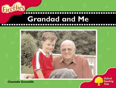 Oxford Reading Tree: Level 4: Fireflies: Grandad and Me by Chantelle Greenhills