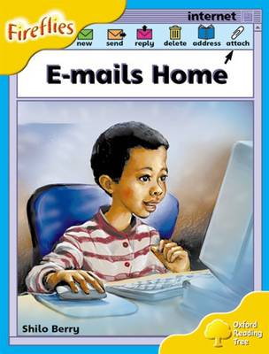 Oxford Reading Tree: Level 5: Fireflies: E-mails Home by Shilo Berry