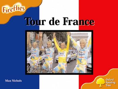 Oxford Reading Tree: Level 6: Fireflies: Tour De France by Max Nichols