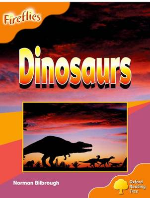 Oxford Reading Tree: Level 6: Fireflies: Dinosaurs by Norman Bilbrough