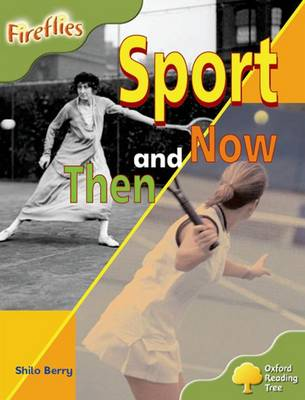 Oxford Reading Tree: Level 7: Fireflies: Sport Then and Now by Shilo Berry