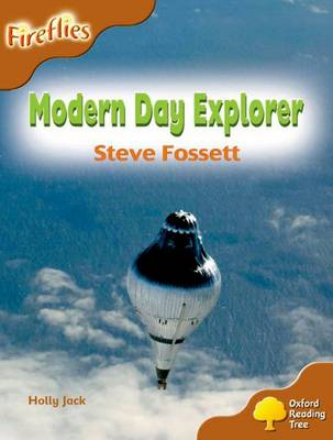 Oxford Reading Tree: Level 8: Fireflies: Modern Day Explorer: Steve Fossett by Thelma Page, Liz Miles, Gill Howell, Mary Mackill