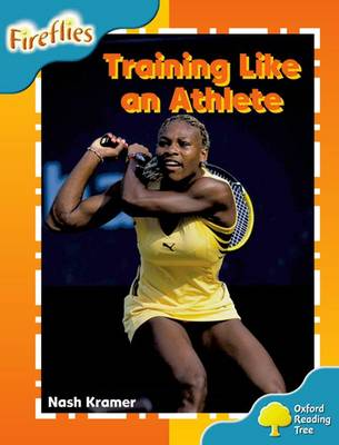Oxford Reading Tree: Level 9: Fireflies: Training Like an Athlete by Nash Kramer, Thelma Page, Liz Miles, Gill Howell