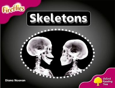 Oxford Reading Tree: Level 10: Fireflies: Skeletons by Diana Noonan