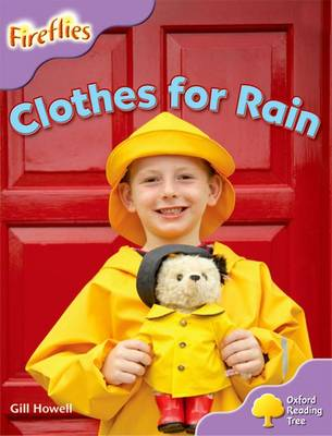 Oxford Reading Tree: Level 1+: More Fireflies A: Clothes for Rain by Gill Howell