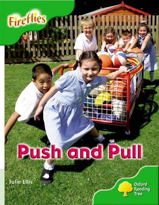 Oxford Reading Tree: Level 2: More Fireflies A: Push and Pull by David Glover, Penny Glover, Thelma Page, Liz Miles