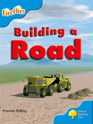 Oxford Reading Tree: Level 3: More Fireflies A: Making a Road by Frances Ridley