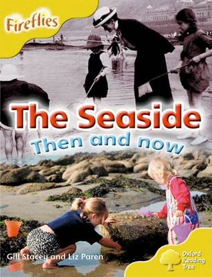 Oxford Reading Tree: Level 5: More Fireflies A: The Seaside by Liz Paren, Gill Stacey