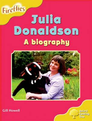 Oxford Reading Tree: Level 5: More Fireflies A: Julia Donaldson - A Biography by Gill Howell