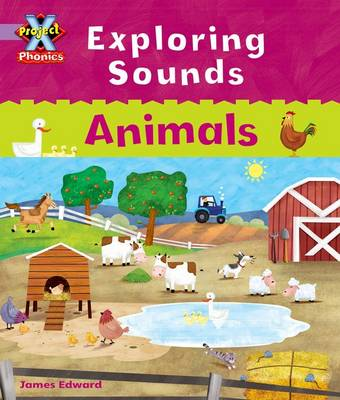 Project X Phonics Lilac: Exploring Sounds: Animals by Emma Lynch
