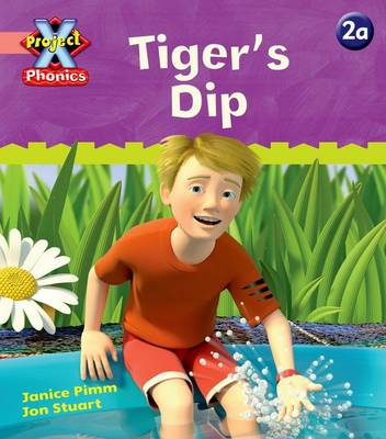 Project X Phonics Pink: 2a Tiger's Dip by Janice Pimm