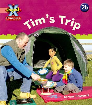 Project X Phonics Pink: 2b Tim's Trip by Emma Lynch