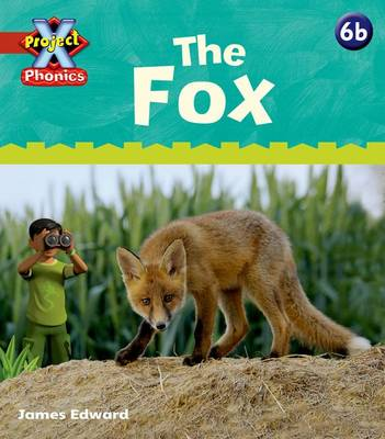 Project X Phonics: Red 6b The Fox by Emma Lynch