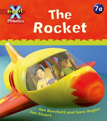 Project X Phonics: Red 7a The Rocket by Jan Burchett, Sara Vogler