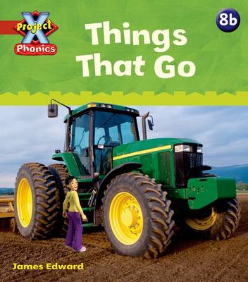 Project X Phonics: Red 8b Things That Go by Emma Lynch