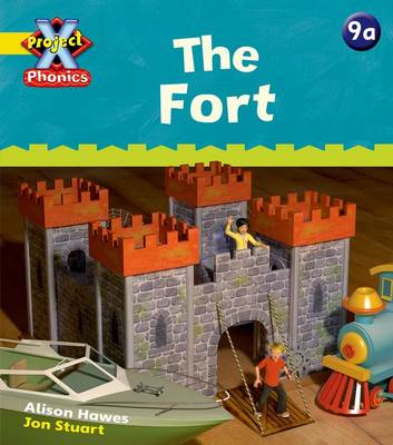 Project X Phonics: Yellow 9a The Fort by Alison Hawes