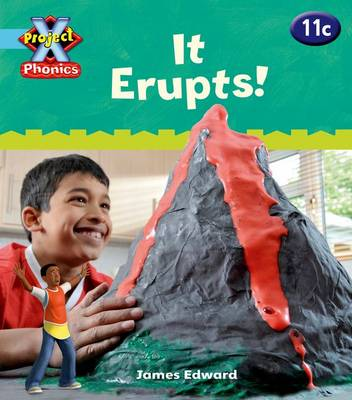 Project X Phonics Blue: 11c It Erupts! by Emma Lynch