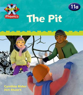 Project X Phonics Blue: 11a The Pit by Ms Cynthia Rider