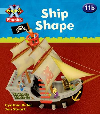 Project X Phonics Blue: 11b Ship Shape by Ms Cynthia Rider
