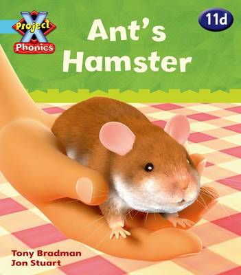 Project X Phonics Blue: 11d Ant's Hamster by Tony Bradman