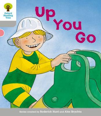 Oxford Reading Tree: Level 1: More First Words: Up You Go by Roderick Hunt, Thelma Page
