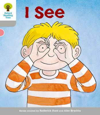 Oxford Reading Tree: Level 1: More First Words: I See by Roderick Hunt, Thelma Page