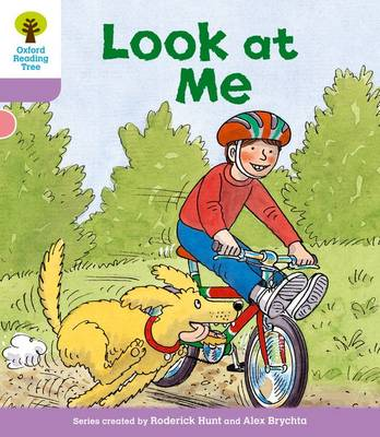 Oxford Reading Tree: Level 1+: First Sentences: Look At Me by Roderick Hunt, Gill Howell