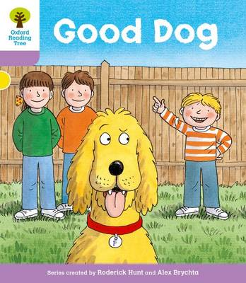 Oxford Reading Tree: Level 1+: More First Sentences C: Good Dog by Roderick Hunt, Gill Howell