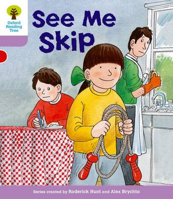 Oxford Reading Tree: Level 1+: More First Sentences C: See Me Skip by Roderick Hunt, Gill Howell