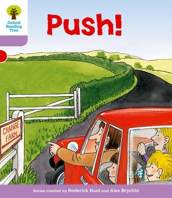 Oxford Reading Tree: Level 1+: Patterned Stories: Push! by Roderick Hunt, Gill Howell