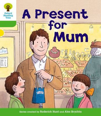 Oxford Reading Tree: Level 2: First Sentences: A Present for Mum by Roderick Hunt, Thelma Page