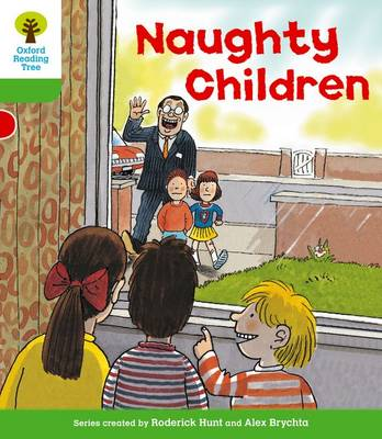 Oxford Reading Tree: Level 2: Patterned Stories: Naughty Children by Roderick Hunt, Thelma Page