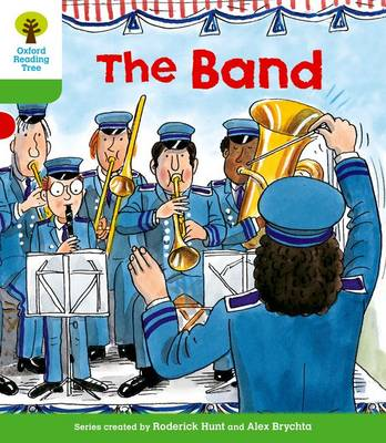 Oxford Reading Tree: Level 2: More Patterned Stories A: The Band by Roderick Hunt, Thelma Page