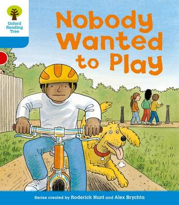 Oxford Reading Tree: Level 3: Stories: Nobody Wanted to Play by Roderick Hunt, Gill Howell