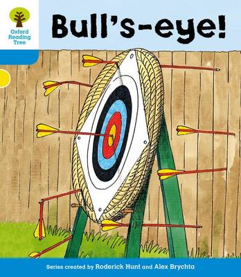 Oxford Reading Tree: Level 3: More Stories B: Bull's Eye! by Roderick Hunt, Gill Howell