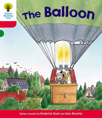Oxford Reading Tree: Level 4: More Stories A: The Balloon by Roderick Hunt