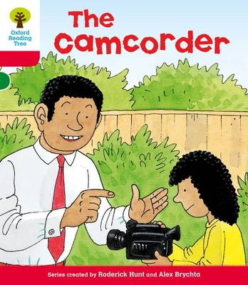 Oxford Reading Tree: Level 4: More Stories A: The Camcorder by Roderick Hunt