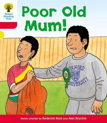 Oxford Reading Tree: Level 4: More Stories A: Poor Old Mum by Roderick Hunt