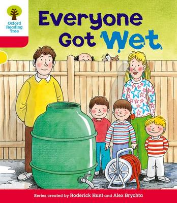 Oxford Reading Tree: Level 4: More Stories B: Everyone Got Wet by Roderick Hunt